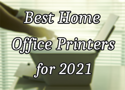 Hand working on printer with the words Best Home Office Printers for 2021 image from Pxhere