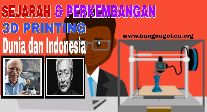 Sejarah dan Perkembangan 3D Printing Dunia dan Indonesia