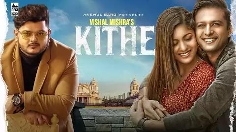 Kithe Lyrics in Punjabi | Vishal Mishra, Ishita Dutta