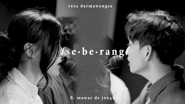 Lirik lagu Reza Darmawangsa Seberang ft. Mawar De Jongh