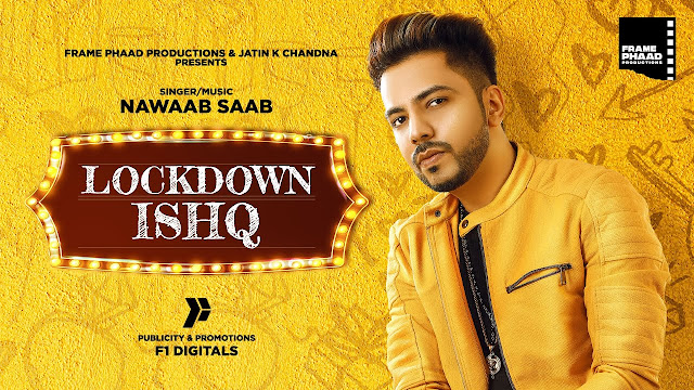 Lockdown Ishq lyrics- Nawaab Saab