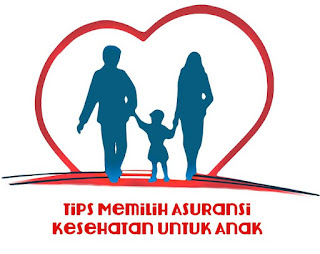 Tips Memilih Asuransi Kesehatan Untuk Anak