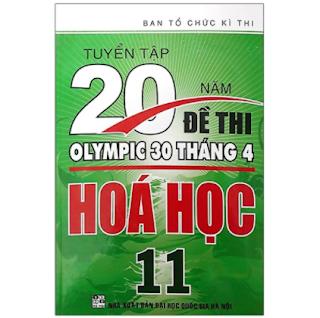 Tuyển Tập 20 Năm Đề Thi Olympic 30 Tháng 4 Hóa Học Lớp 11 ebook PDF EPUB AWZ3 PRC MOBI
