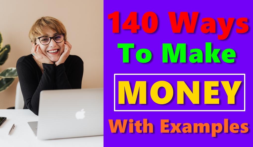 140 Ways To Make Money