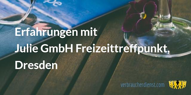 Titel: Erfahrungen mit Julie GmbH Freizeittreffpunkt, Dresden