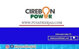 Lowongan Kerja SMA SMK D3 S1 PT Cirebon Electrik Power September 2020