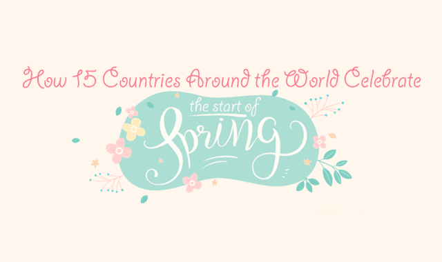 How 15 Countries Around the World Celebrate the Start of Spring #Infographic