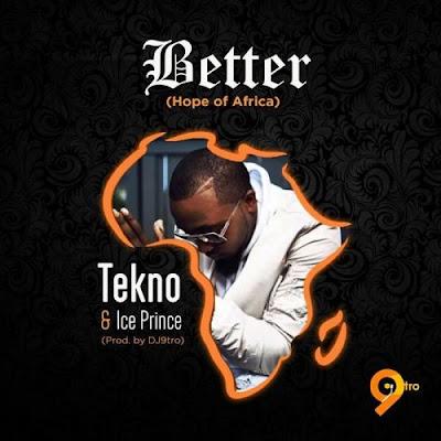 Tekno & Ice Prince – Better