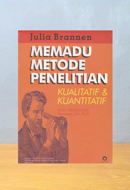 MEMADU METODE PENELITIAN KUALITATIF & KUANTITATIF