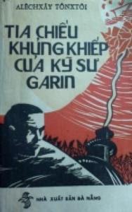 Tia Chiếu Khủng Khiếp Của Kỹ Sư Garin - Aleksey Tolstoy