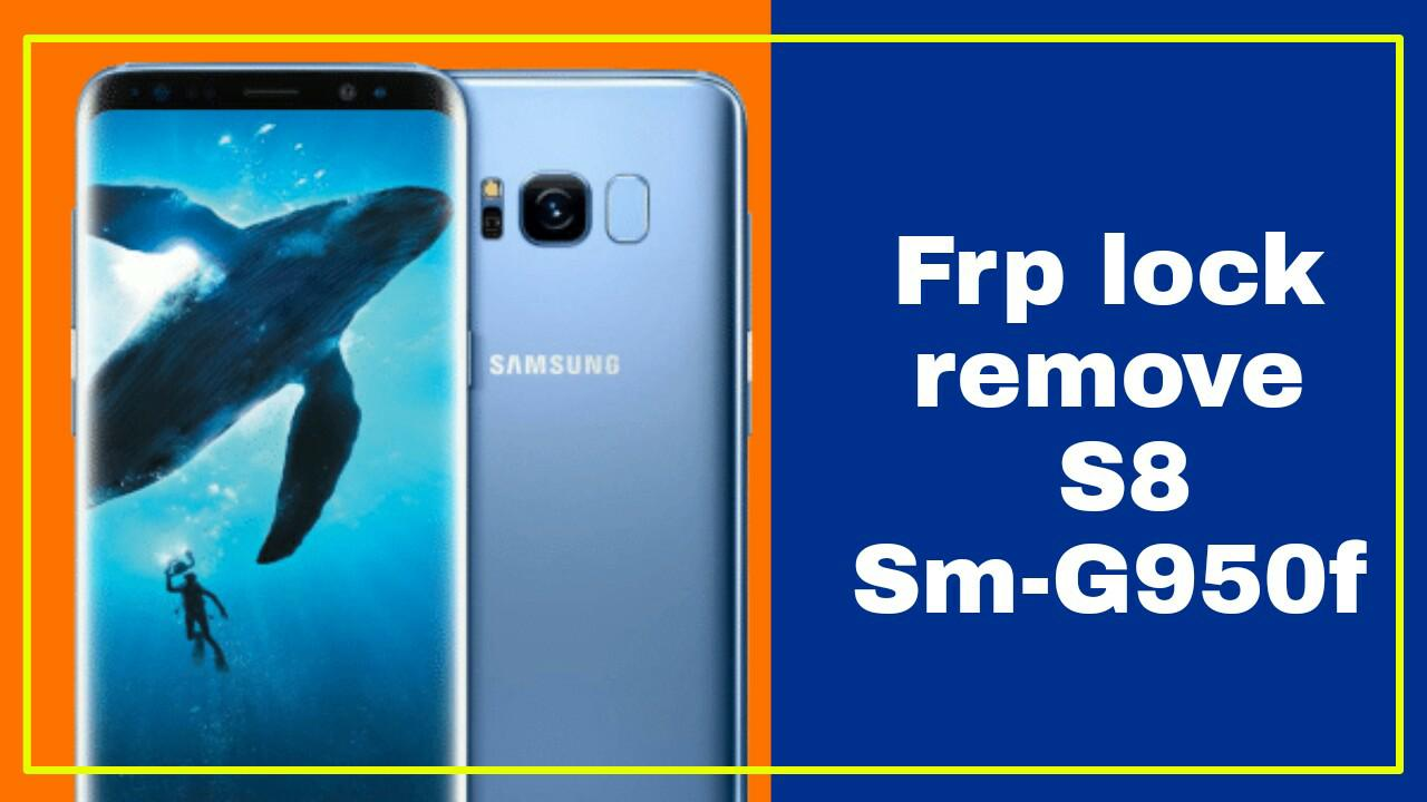 How To Samsung S8 SM-G950F Oreo V8 0 Frp Lock Remove & Bypass