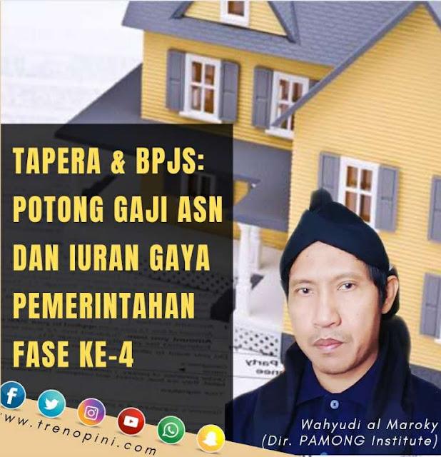 TAPERA & BPJS: POTONG GAJI ASN DAN IURAN GAYA PEMERINTAHAN FASE KE-4