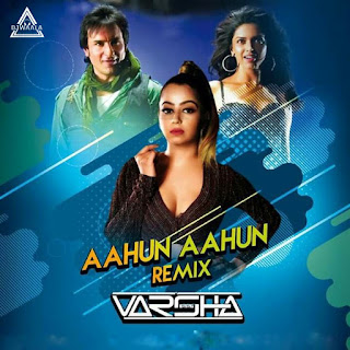 AAHUN AAHUN - REMIX- DJ VARSHA REMIX
