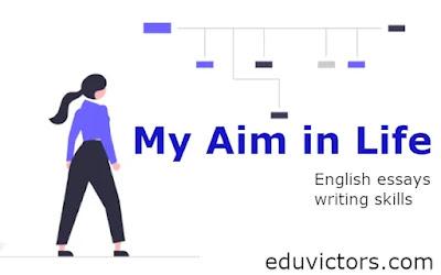 My Aim in Life (English Essays) #eduvictors #essays