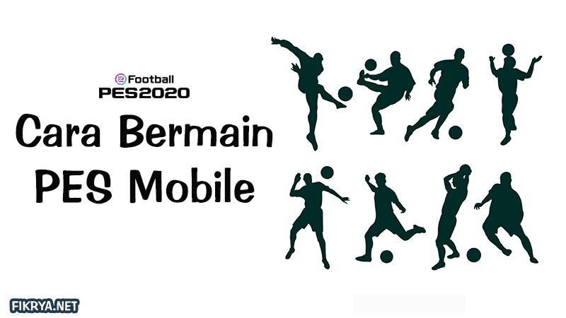cara bermain PES mobile