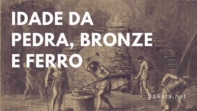 História: O que é idade da Pedra, Bronze e Ferro