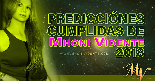 predicciones cumplidas de mhoni vidente en el 2018