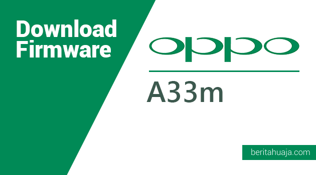 Download Firmware Oppo A33m