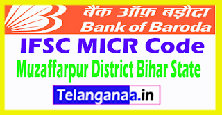 Bank of Baroda IFSC MICR Code Muzaffarpur District Bihar State