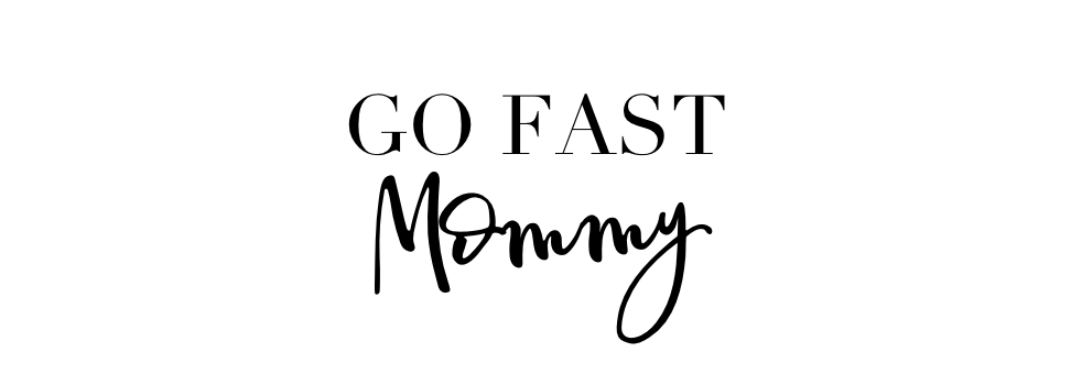 Go Fast Mommy