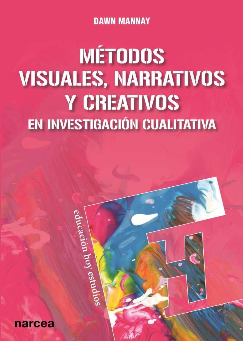 Métodos visuales, narrativos y creativos – Dawn Mannay
