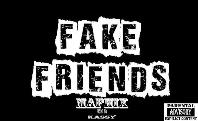 [Music] Mafhix - Fake Friends (prod. by Kassy)#hypebenue