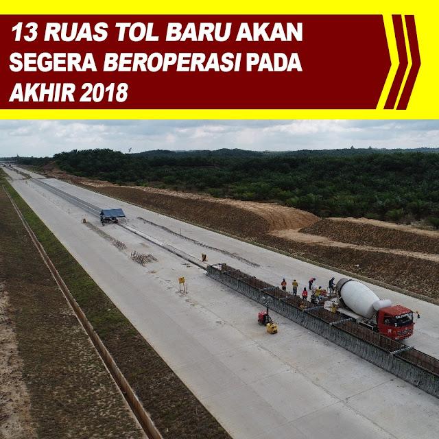 13 Ruas Tol Baru Akan Segera Beroperasi Pada Akhir 2018