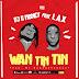 MUSIC: DJ G Money ft L.A.X – Wan Tin Tin (Prod. By BabeOnTheBeat)
