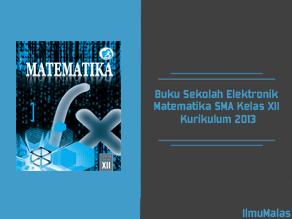 Buku Sekolah Elektronik Matematika SMA Kelas XII Kurikulum 2013