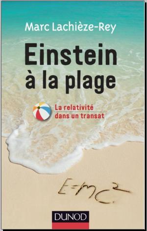 Livre : Einstein à la plage, La relativité dans un transat - Marc Lachièze-Rey