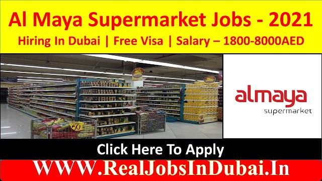 Al Maya Supermarket Jobs In Dubai  UAE 2021