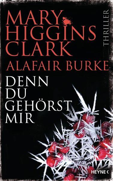Denn du gehörst mir von Higgins Clarke/Burke