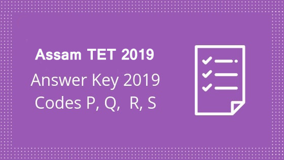 Assam TET Answer Key 2019 - Check Here!