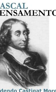 Blaise Pascal - PENSAMENTOS