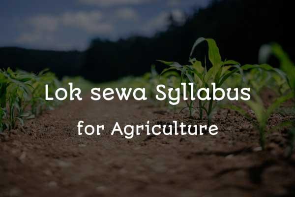 Loksewa syllabus for agriculture - Krishi Loksew