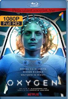 Oxígeno (2021) NF [1080p Web-DL] [Latino-Frances] [LaPipiotaHD]