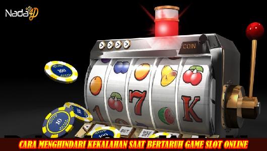 CARA MENGHINDARI KEKALAHAN SAAT BERTARUH GAME SLOT ONLINE