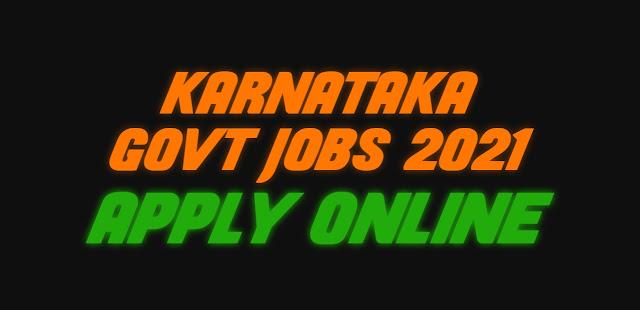 Karnataka Govt Jobs 2021 | Apply Online for Latest Govt Jobs in Karnataka