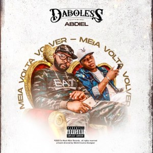 Daboless - Meia Volta Volver (feat Abdiel) (Rap) [Download] 2020