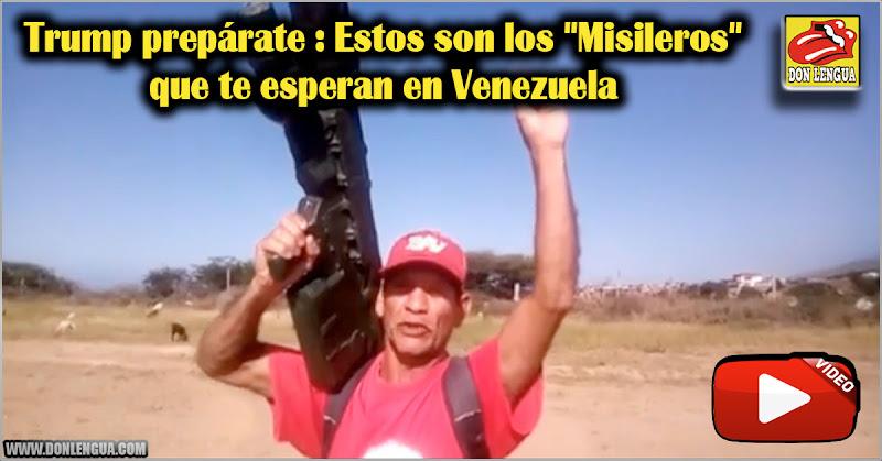 """Trump prepárate : Estos son los """"Misileros"""" que te esperan en Venezuela"""