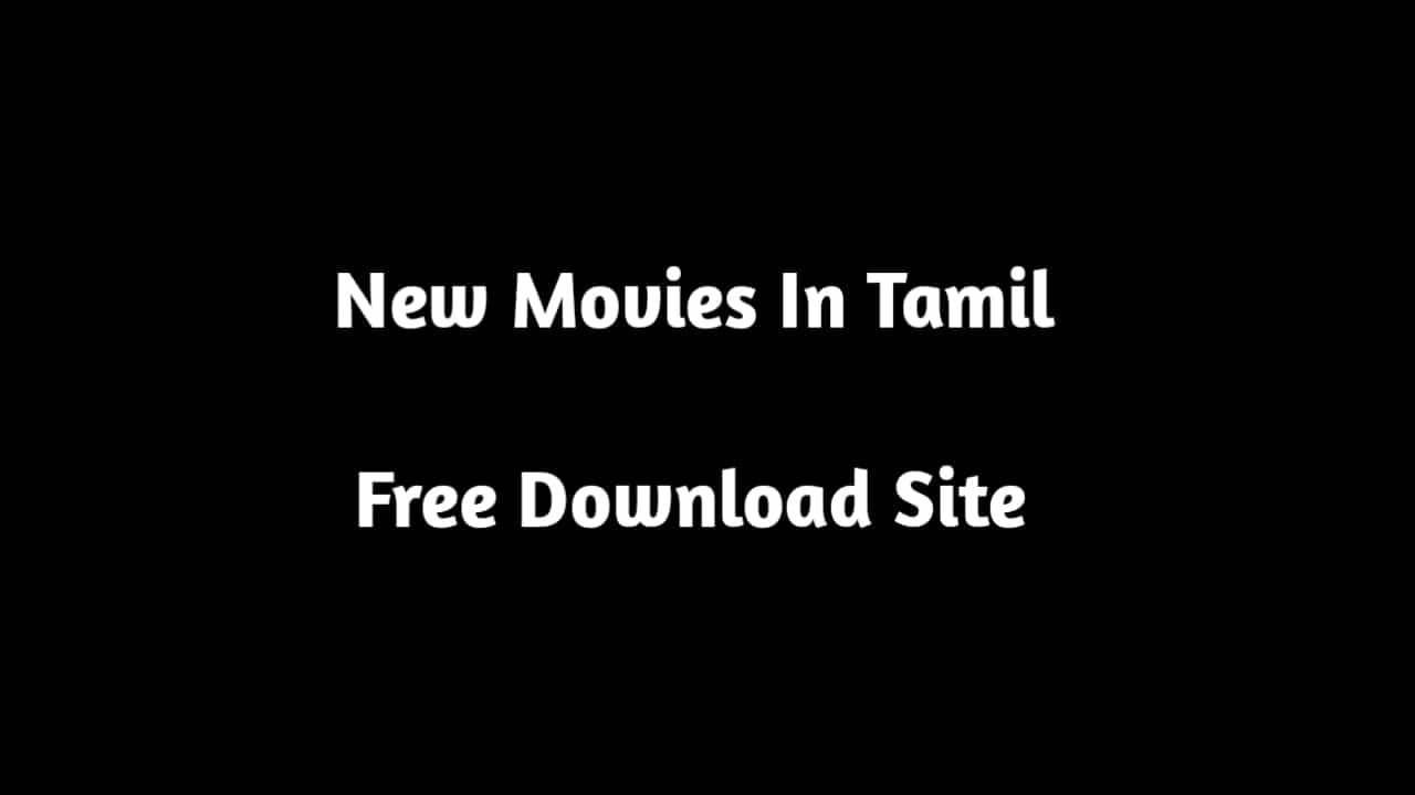 Letest Movie Download Sites,New Movie in Tamil Free Download Site,moviekhor,techly360