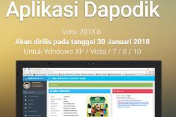 Daftar Perubahan Aplikasi Dapodik versi 2018 b, Jadwal Rilis Pada 30 Januari 2018