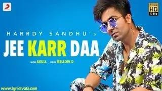 Harrdy Sandhu Jee Karr Daa Lyrics