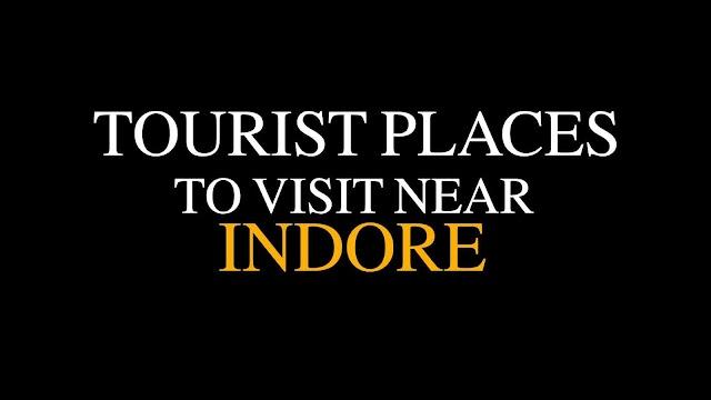PLACES TO VISIT NEAR INDORE (M.P) | MOST POPULAR TOURIST PLACES