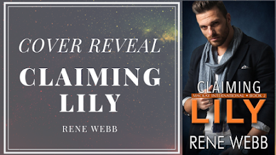 Cover Reveal for Claiming Lily ~ Rene Webb