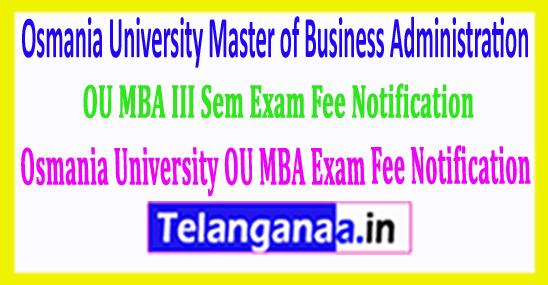 Osmania University (OU) MBA III Sem Examination Fee Notification 2018 Download