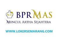 Lowongan Kerja di BPR Muncul Artha Sejahtera Semarang Lulusan SMA SMK