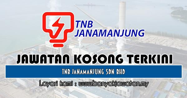 Jawatan Kosong 2019 di TNB Janamanjung Sdn Bhd