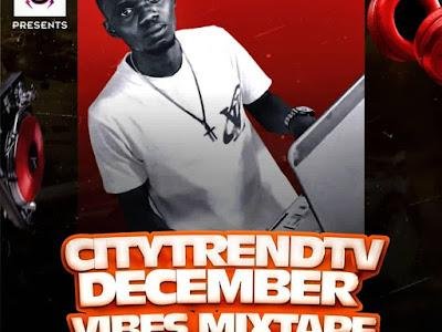 DJ Geewin — CitytrendTv December Vibez Mix