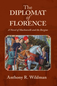 The Diplomat of Florence (Anthony R. Wildman)